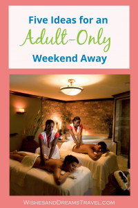 Top 5 Ideas for an Adult-Only Weekend Away